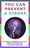 You Can Prevent a Stroke by Joshua S. Yamamoto