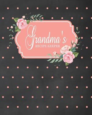 Grandma\'s Recipe Keeper: Fill in the Blank Cookbook and ...