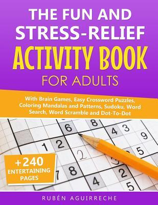 Mazes and Word Scramble Word Search Sudoku Crossword Dot to Dot Adult Activity Book Coloring and Puzzles: For Adults Featuring 50 Activities: Coloring