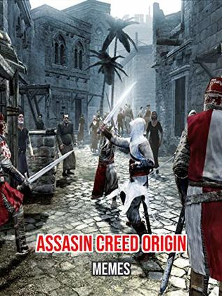 Cool Assassin Creed Origin Memes By Hert Teznades