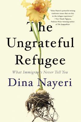 Ungrateful Refugee (Nayeri, Dina) | Thursday, August 27th @ 5:45 PM