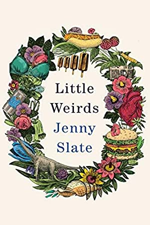 [BOOKS] ✸ Little Weirds Author Jenny Slate – Addwebsites.info