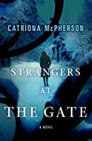 Strangers at the Gate: A Novel