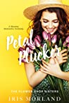 Petal Plucker (The Flower Shop Sisters #1)