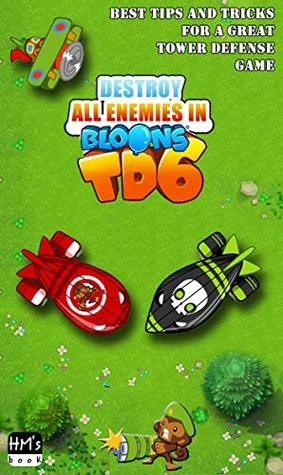 Destroy all enemies in Bloons TD 6 by HM's book