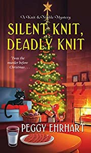 Silent Knit, Deadly Knit (A Knit & Nibble Mystery #4)