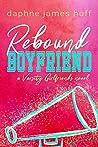 Rebound Boyfriend (Varsity Girlfriends #3)