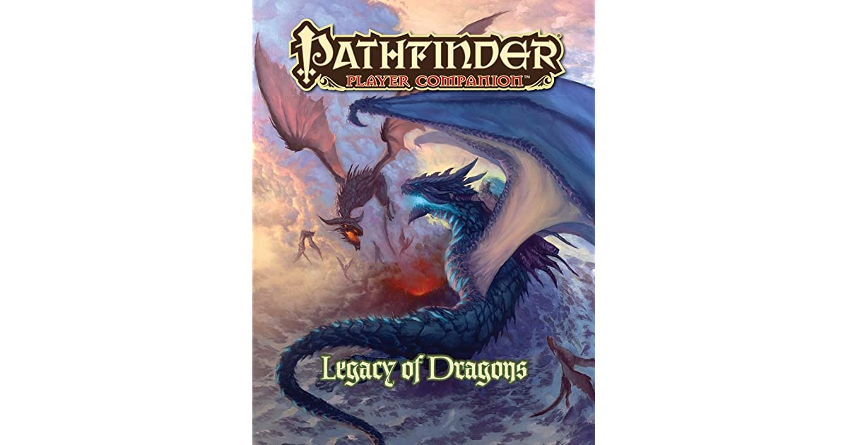 Pathfinder Player Companion: Legacy of Dragons by Crystal Frasier