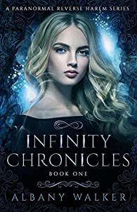 Infinity Chronicles: Book One (Infinity Chronicles #1)