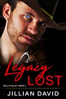 Legacy Lost (Hell's Valley, Book 2)