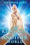 The Kingdom of Another World (The Kingdom of Another World Book 1)