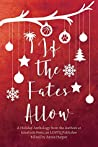 If the Fates Allow: A Holiday Anthology from the Authors at interlude Press, an LGBTQ Publisher