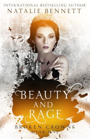 Beauty & Rage (Broken Crowns #1)