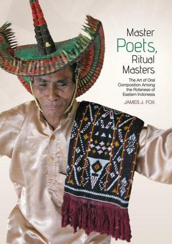 Master poets, ritual masters The art of oral composition among the Rotenese of Eastern Indonesia