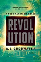 Revolution (Cold War Magic, #2)