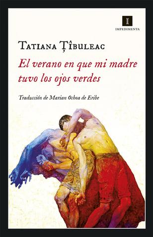 El verano en que mi madre tuvo los ojos verdes by Tatiana Țîbuleac