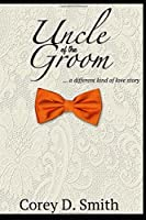 Uncle of the Groom: A different kind of love story