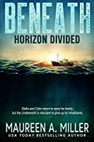 HORIZON DIVIDED (BENEATH Book 2)