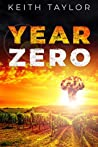 Year Zero (Jack Archer Post Apocalyptic Survival #3)