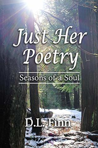 Just Her Poetry Seasons of a Soul by D.L. Finn