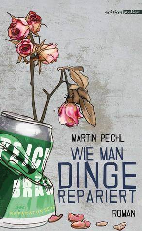 Wie man Dinge repariert by Martin Peichl