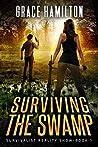 Surviving the Swamp (Survivalist Reality Show #1)