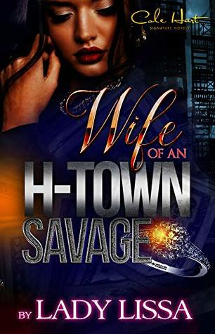 Wife Of A H-Town Savage by Lady Lissa