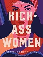 Kick-Ass Women: 52 wahre Heldinnen