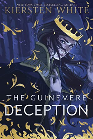 ➷ The Guinevere Deception Free ➭ Author Kiersten White – Submitsites.info