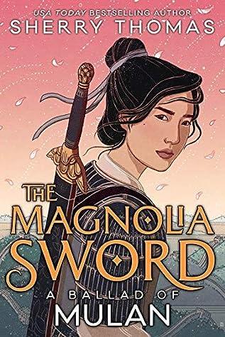 The Magnolia Sword: A Ballad of Mulan