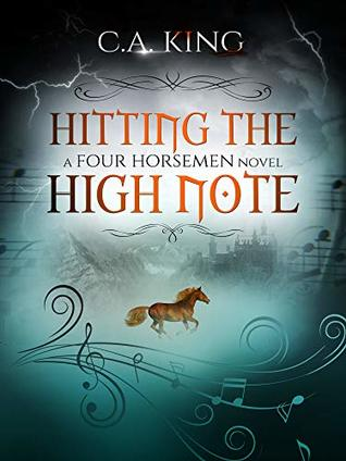 Hitting The High Note by C.A. King