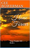 Home Forever (Texas Knights MC, #1)