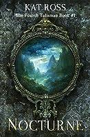 Nocturne (The Fourth Talisman, #1)