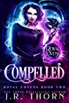 Compelled (Royal Covens #2)