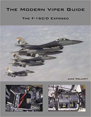 The Modern Viper Guide: The F-16C/D Exposed