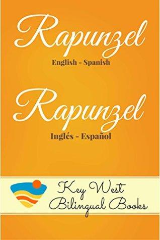 Rapunzel (Key West Bilingual Fairy Tales Book 5)