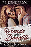 Friends with Benefits (Dirty Love, #1)