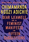 Book cover for Dear Ijeawele; or, A Feminist Manifesto in Fifteen Suggestions