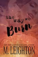 The Way We Burn