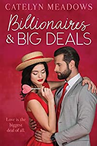 Billionaires and Big Deals: A Fake Fiance Sweet Romance