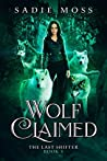 Wolf Claimed (The Last Shifter, #3)