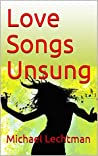 Love Songs Unsung