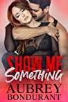 Show Me Something (Something, #5)