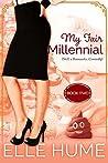 My Fair Millennial 2: Still A Romantic Comedy