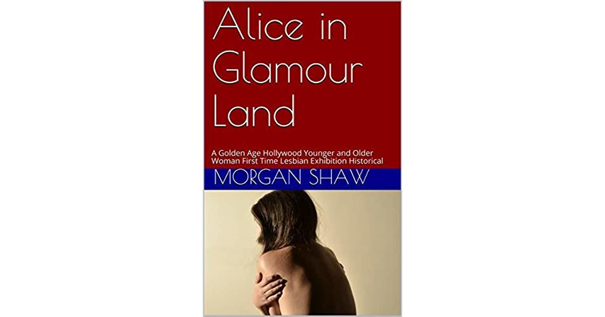Alice in Glamour Land: A Golden Age Hollywood Younger and ...