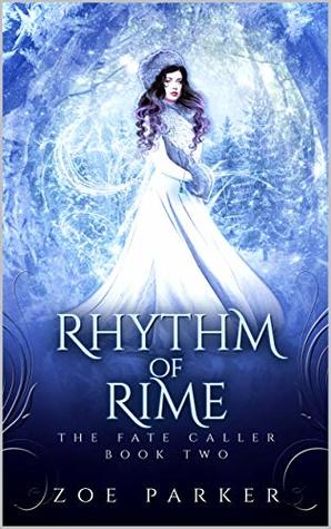 Rhythm of Rime (The Fate Caller #2) by Zoe Parker