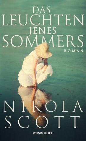 Das Leuchten jenes Sommers by Nikola Scott
