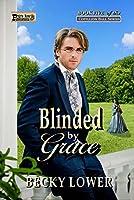 Blinded by Grace (Cotillion Ball Saga, #5)