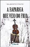 A Rapariga Que Veio do Frio by Gilberto Pinto