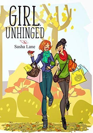 Girl, Unhinged (Girl, #2)
